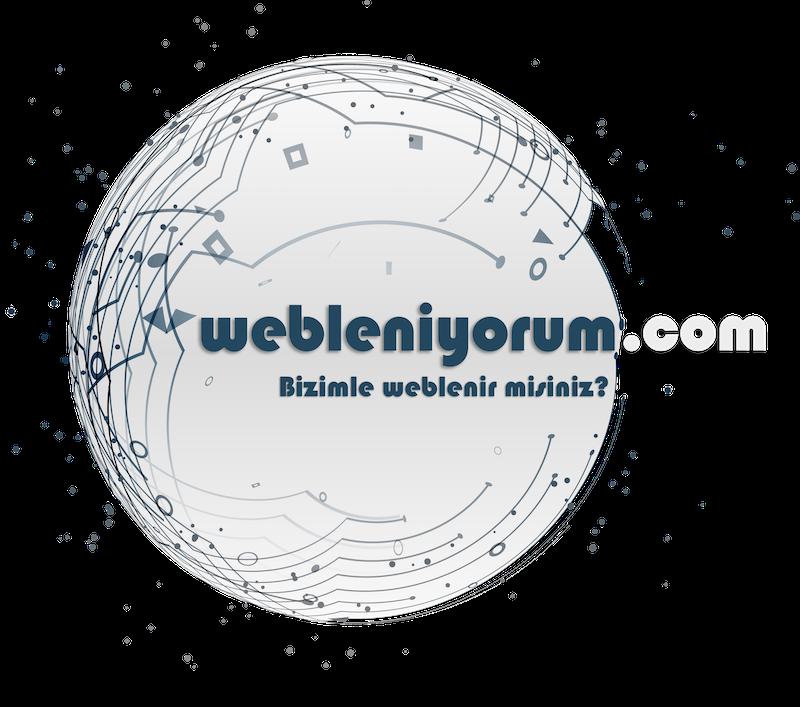 Bizimle Weblenin!